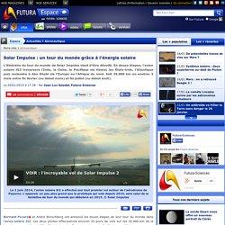 Solar Impulse : un tour du monde grâce à l'énergie solaire