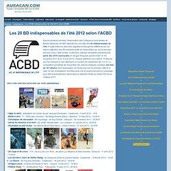 Actualité Bande Dessinée : Les 20 BD indispensables de l'été 2012 selon l'ACBD