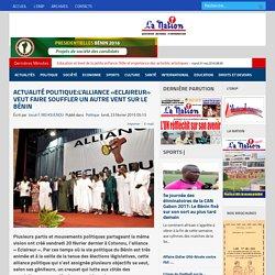 Actualité politique:L'alliance «Eclaireur» veut faire souffler un autre vent sur le Bénin - Quotidien La Nation Bénin