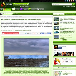 En vidéo : la fonte inquiétante des glaciers arctiques