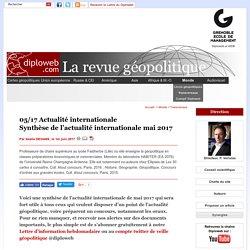 Réussite aux oraux des concours: synthèse de l'actualité internationale de mai 2017 par A. Degans sur Diploweb.com