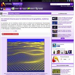 Un milliard d'euros pour la recherche sur le graphène, matériau miracle