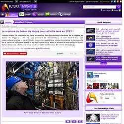 Le mystère du boson de Higgs pourrait être levé en 2012 !