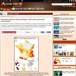 Nouvelle carte du risque sismique : 60 % des communes concernées !