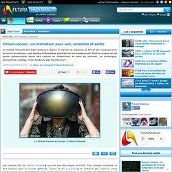 Virtual cocoon : un ordinateur pour voir, entendre et sentir