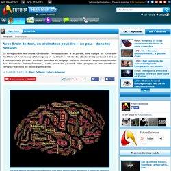 Avec Brain-to-text, un ordinateur peut lire – un peu – dans les pensées