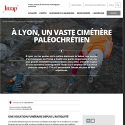 À Lyon, un vaste cimétière paléochrétien