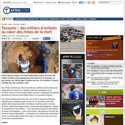 Tanzanie : des milliers d'enfants au cœur des mines de la mort