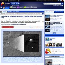En image : le parachute de Curiosity photographié par l'orbiteur MRO