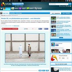 Omote 3D, un photomaton qui produit… une statuette