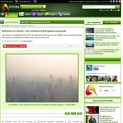 Pollution à l'azote : dix millions d'Européens exposés
