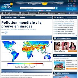 Pollution mondiale : la preuve en images