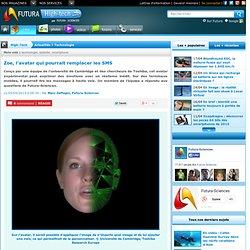 Zoe, l'avatar qui pourrait remplacer les SMS