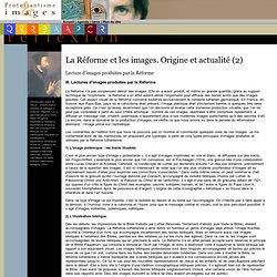 La Réforme et les images. Origine et actualité (2) - Lecture d'images produites par la Réforme - Protestantisme et images