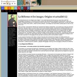 La Réforme et les images. Origine et actualité (1) - Protestantisme et images
