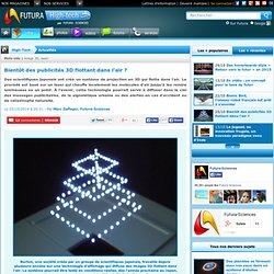 Bientôt des publicités 3D flottant dans l'air ?