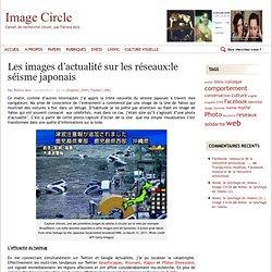 La circulation des images d'actualité sur le web- le cas du séisme japonais