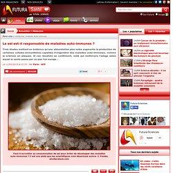 Le sel est-il responsable de maladies auto-immunes ?