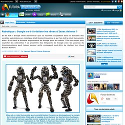 Robotique : Google va-t-il réaliser les rêves d'Isaac Asimov ?