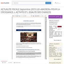 ⭐ACTUALITE FISCALE Septembre 2015 LOI «MACRON» POUR LA CROISSANCE, L ACTIVITE ET L EGALITE DES CHANCES