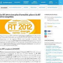 La RT 2015 n'est plus d'actualité, place à la RT 2012 simplifiée