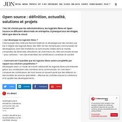 Open source : actualité, solutions, conseils et projets