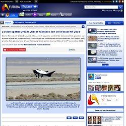 L'avion spatial Dream Chaser réalisera son vol d'essai fin 2016