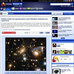 Hubble révèle une spectaculaire croix d'Einstein montrant une supernova