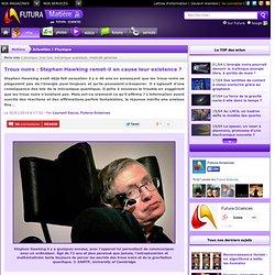 Trous noirs : Stephen Hawking remet-il en cause leur existence ?