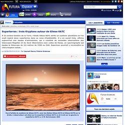 Superterres : trois Kryptons autour de Gliese 667C