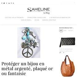 Protéger un bijou en métal argenté, plaqué or ou fantaisie