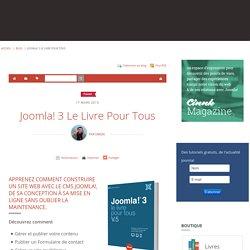 Joomla! 3 Le Livre Pour Tous - Comment construire un site web avec Joomla!