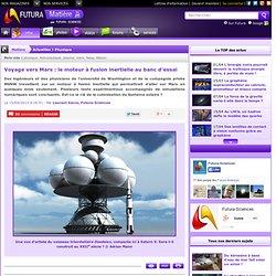Voyage vers Mars : le moteur à fusion inertielle au banc d'essai