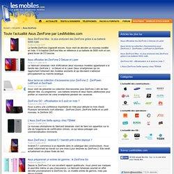 Actualité et news Asus ZenFone - LesMobiles.com