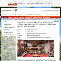 Actualiteitencollege met Radboud-senatoren Sophie van Bijsterveld, Esther-Mirjam Sent en Tineke Strik (Debat) - Faculteit der Filosofie, Theologie en Religiewetenschappen