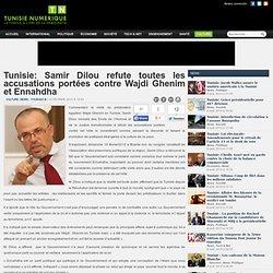 Samir Dilou refute toutes les accusations portées contre Wajdi Ghenim et Ennahdha