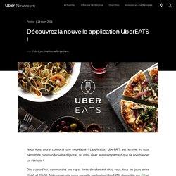 Dernières actualités - Découvrez la nouvelle application UberEATS !