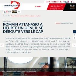 Actualités - Romain Attanasio a heurté un OFNI, il se déroute vers Le Cap - Vendée Globe 2016-2017