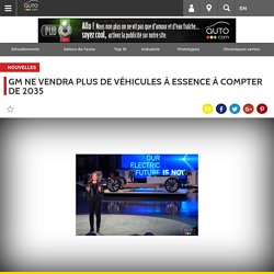 GM ne vendra plus de véhicules à essence à compter de 2035