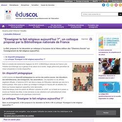 """Actualités - """"Enseigner le fait religieux aujourd'hui ?"""", un colloque proposé par la Bibliothèque nationale de France"""