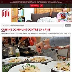 20.02.2017 Actualité - site internet Ville de Lille - Cuisine commune contre la crise