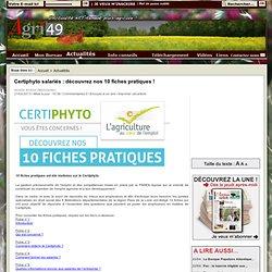 FDSEA 49 21/02/13 10 fiches pratiques ont été réalisées sur le Certiphyto.