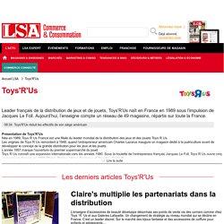 Toys'R'Us : Actualités de la chaîne de magasins de jouets sur LSA Conso