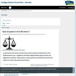 Que se passe t-il le 08 mars ? - Actualités - Collège Gabriel Guist'Hau - Nantes