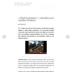 «Work in progress» : entretien avec Aurélien Froment