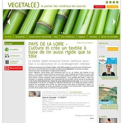 Culture In (PMI de Vendée) crée un textile à base de lin aussi rigide que la tôle Varian - 11/12/17
