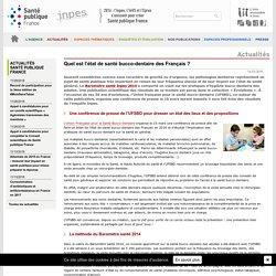 Inpes - Actualités 2016 -Quel est l'état de santé bucco-dentaire des Français ?