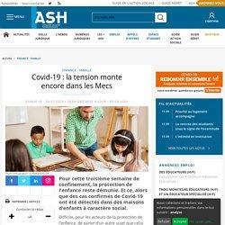 Covid-19 : la tension monte encore dans les Mecs - ASH