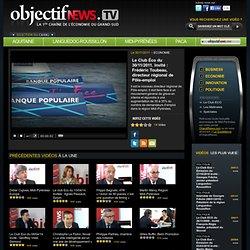 Actualités entreprise Midi Pyrénées, Aquitaine, PACA, Languedoc Roussillon : Objectif News TV. Informations économie, business, politique et innovation !