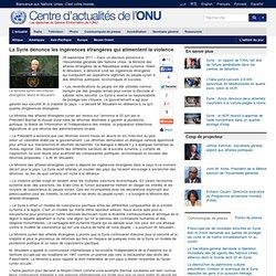 La Syrie dénonce les ingérences étrangères qui alimentent la violence